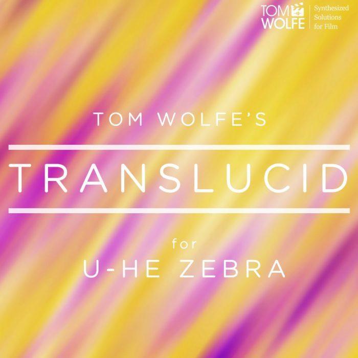 Tom Wolfe Translucent for Zebra