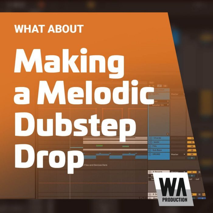 WA Making a Melodic Dubstep Drop
