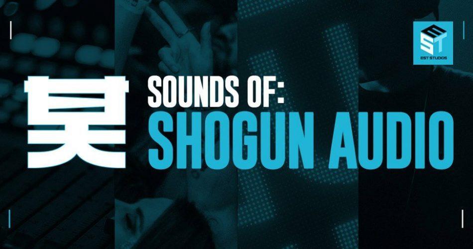 EST Studios Sounds of Shogun Audio feat