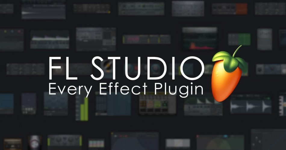 FL Studio Every Effect Plugin