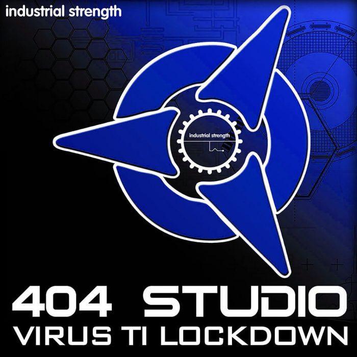 Industrial Strength 404 Studio Virus TI Lockdown