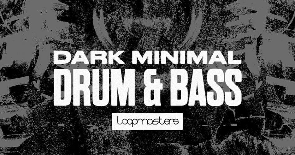 Loopmasters Dark Minimal Drum and Bass