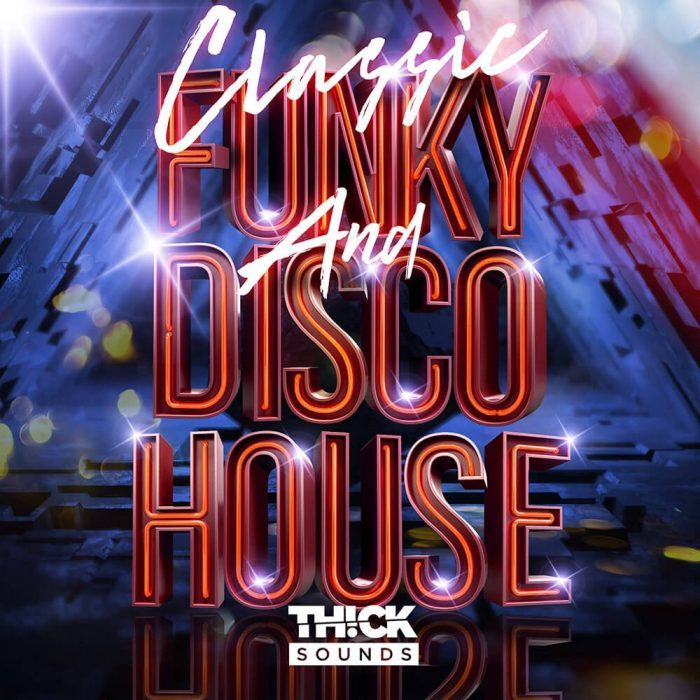 Thick Sounds Classic Funky and Disco House