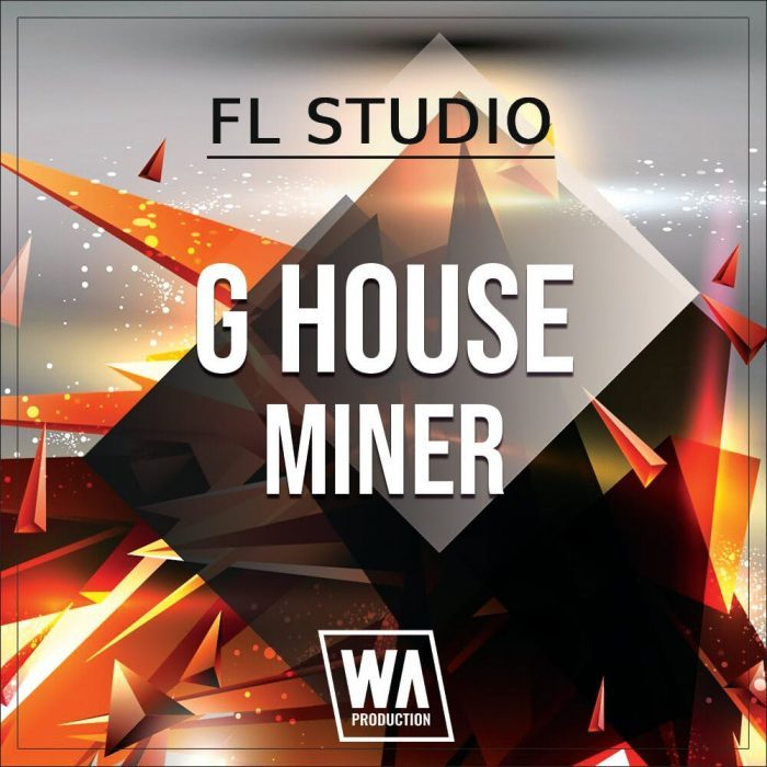 WA Production G House Miner for FL Studio
