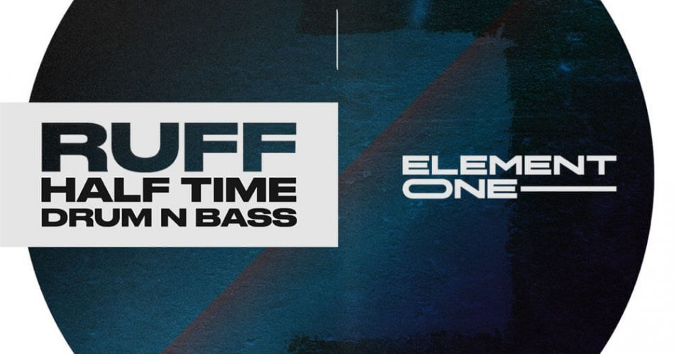 Element One RUFF Halftime Drum and Bass