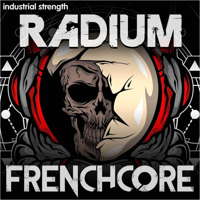 Industrial Strength Radium Frenchcore