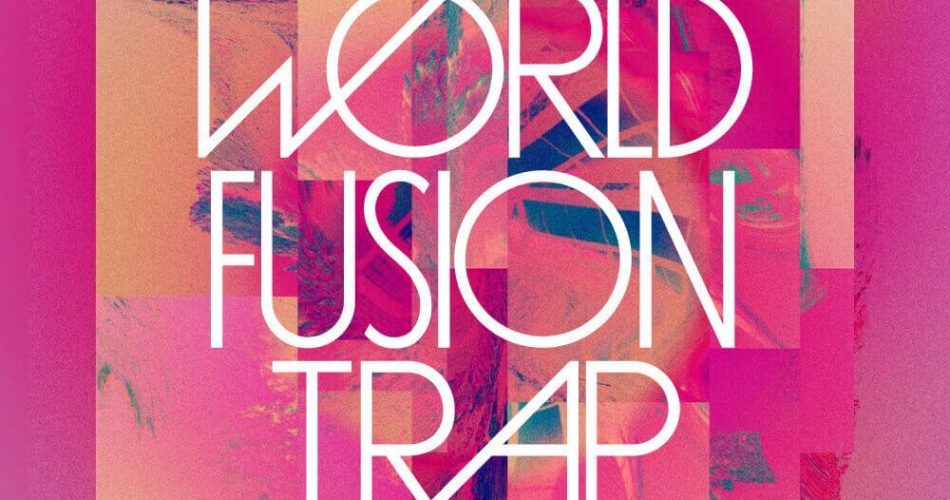 Loopmasters World Fusion Trap