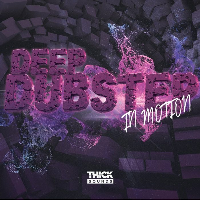 Thick Sounds Deep Dubstep in Motion