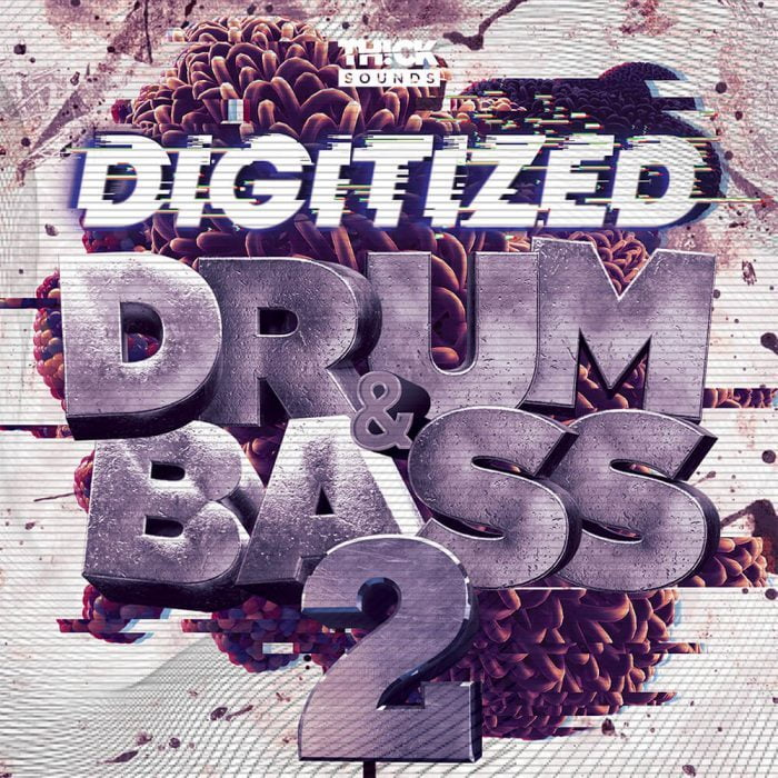 Thick Sounds Digitized Drum and Bass 2