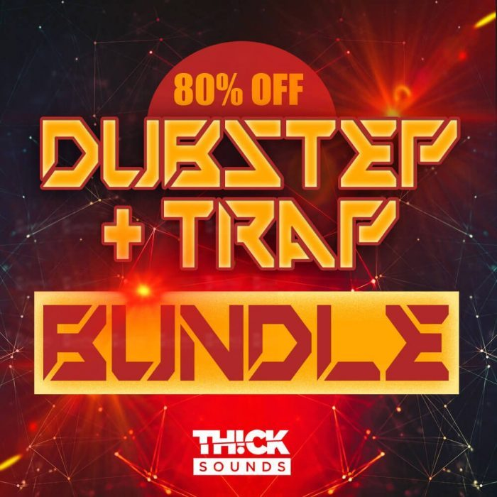 Thick Sounds Dubstep Trap Bundle