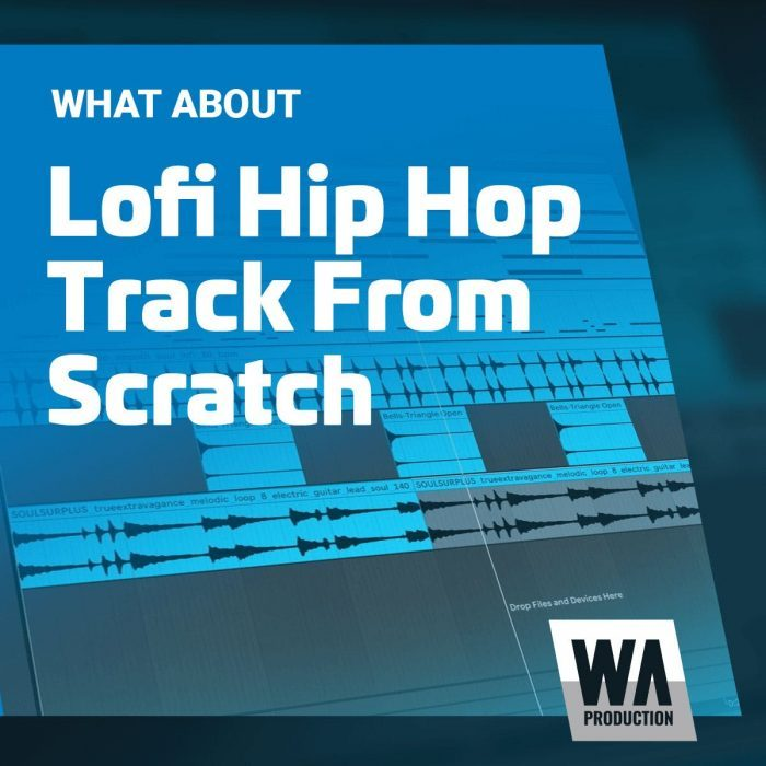 WA LoFi Hip Hop Track From Scratch