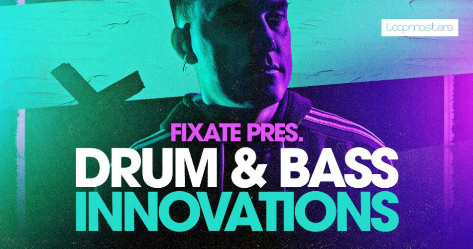 Loopmasters Fixate Drum and Bass Inovations feat