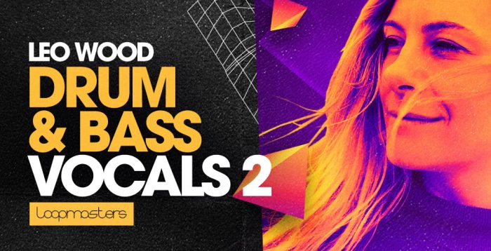 Loopmasters Leo Wood Drum and Bass Vocals 2