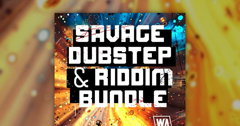 WA Savage Dubstep and Riddim Bundle
