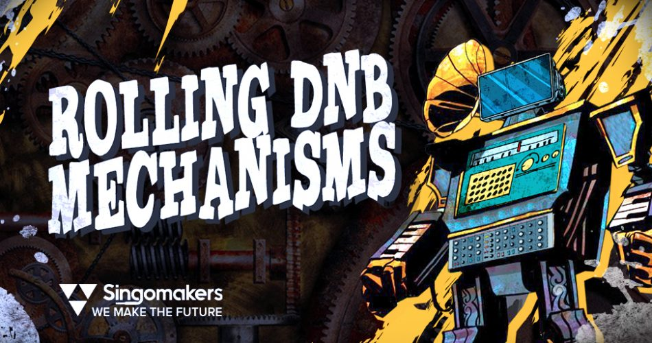 Singomakers Rolling DnB Mechanisms