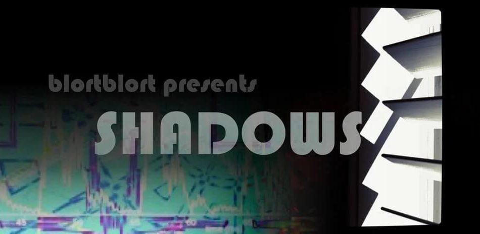 blortblort Shadows