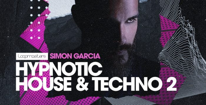 Loopmasters Simon Garcia Hypnotic House and Techno 2