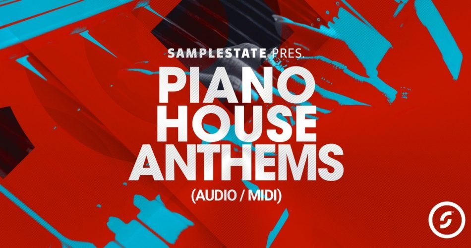 Samplestate Piano House Anthems