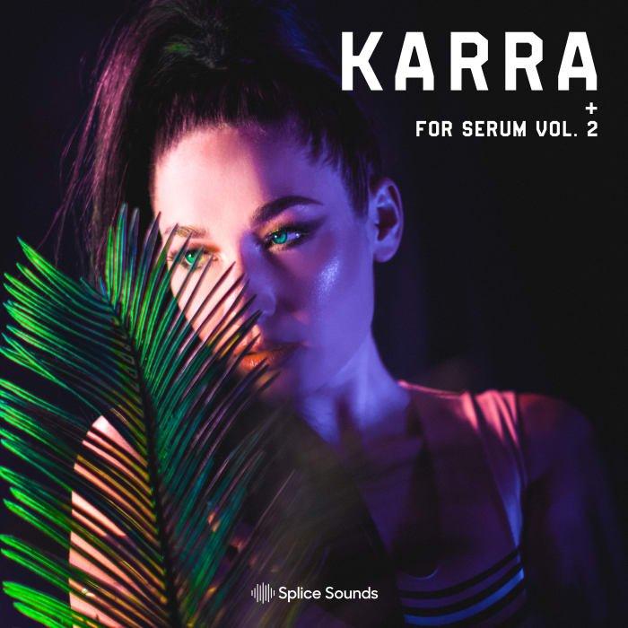 Splice Karra Serum 2