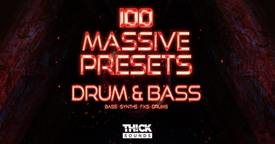 Thick Sounds 100 Massive Presets Drum and Bass