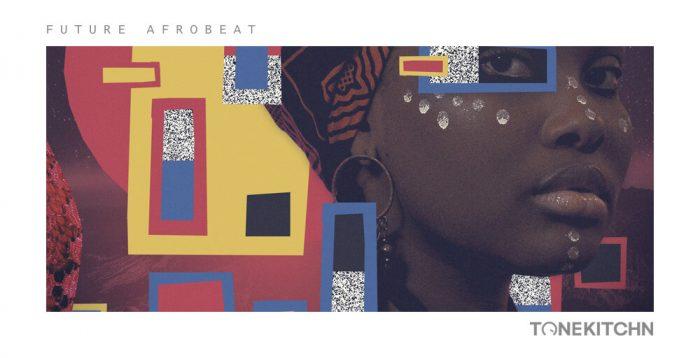 Tone Kitchn Future Afrobeat