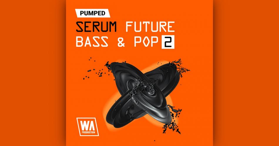 WA Pumper Serum Future Bass and Pop 2