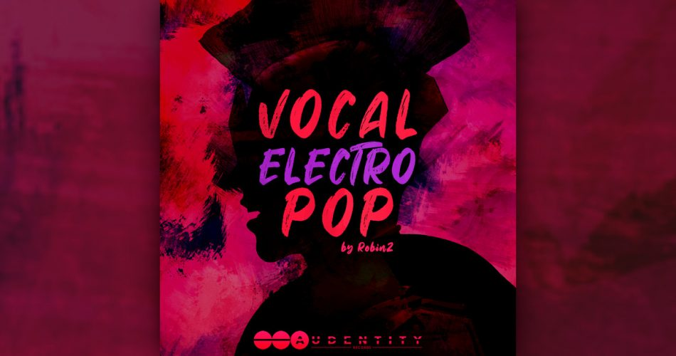Audentity Records Vocal Electro Pop