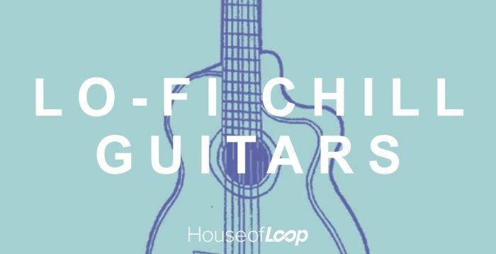 House of Loop LoFi Chill Guitars