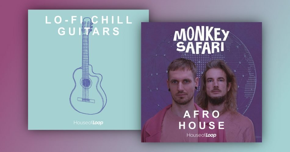 House of Loop LoFi Chill Guitars and Monkey Safari Afro House