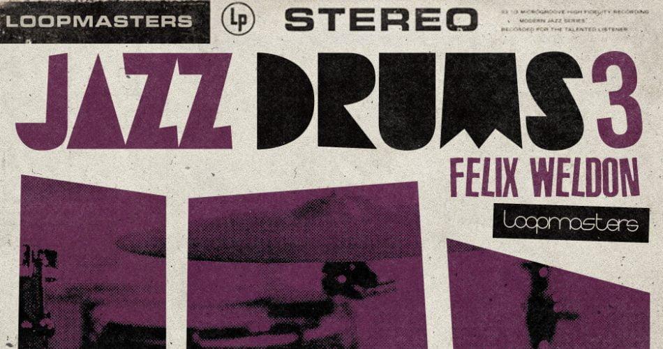 Loopmasters Felix Weldon Jazz Drums 3