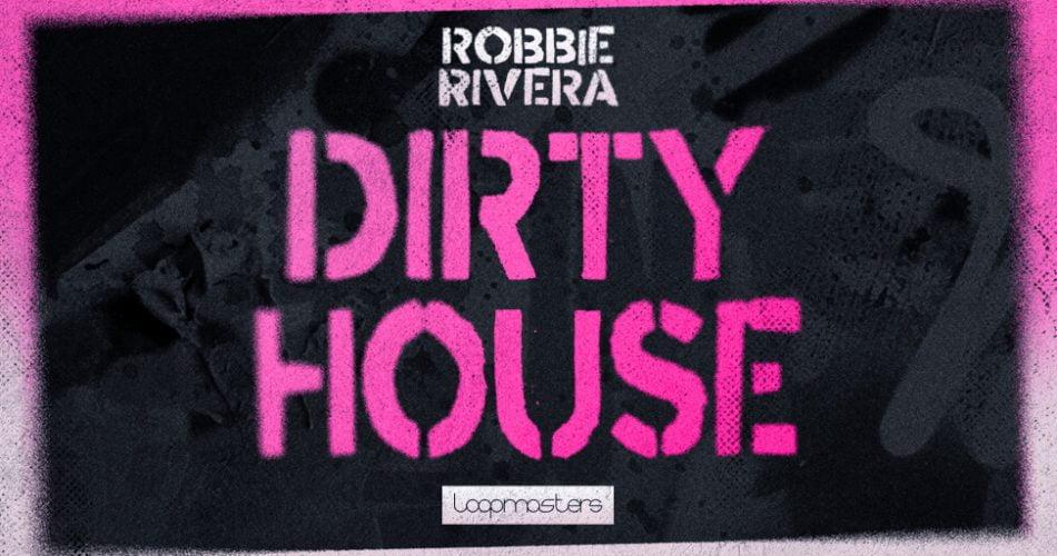 Loopmasters Robbie Riviera Dirty House