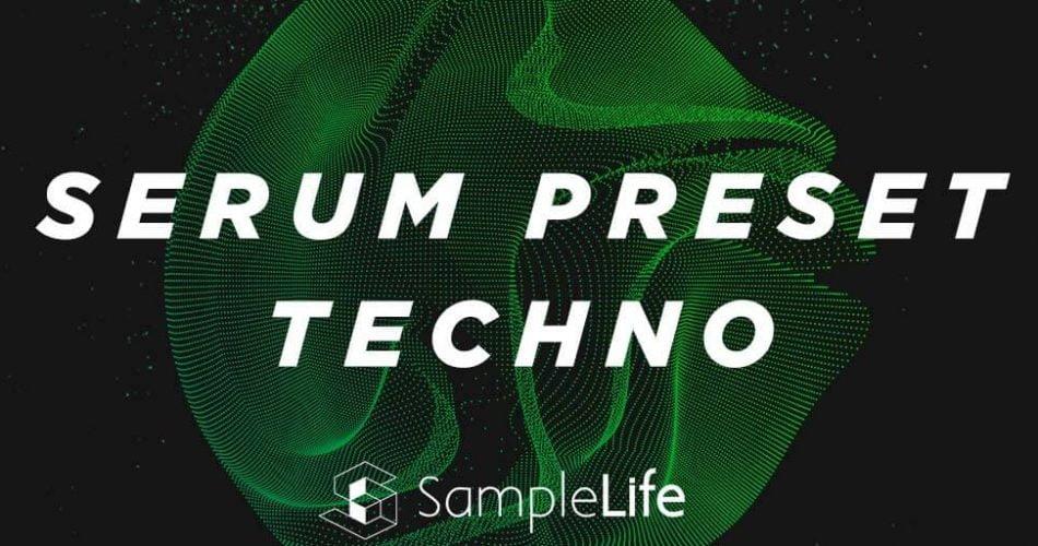 SampleLife Serum Preset Techno