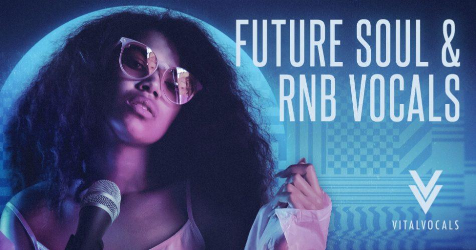 Vital Vocals Future Soul and RnB Vocals
