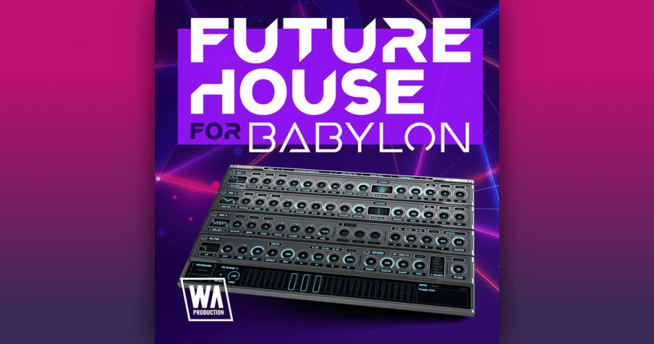 Future Rave: 130 game-changing presets for Babylon synthesizer
