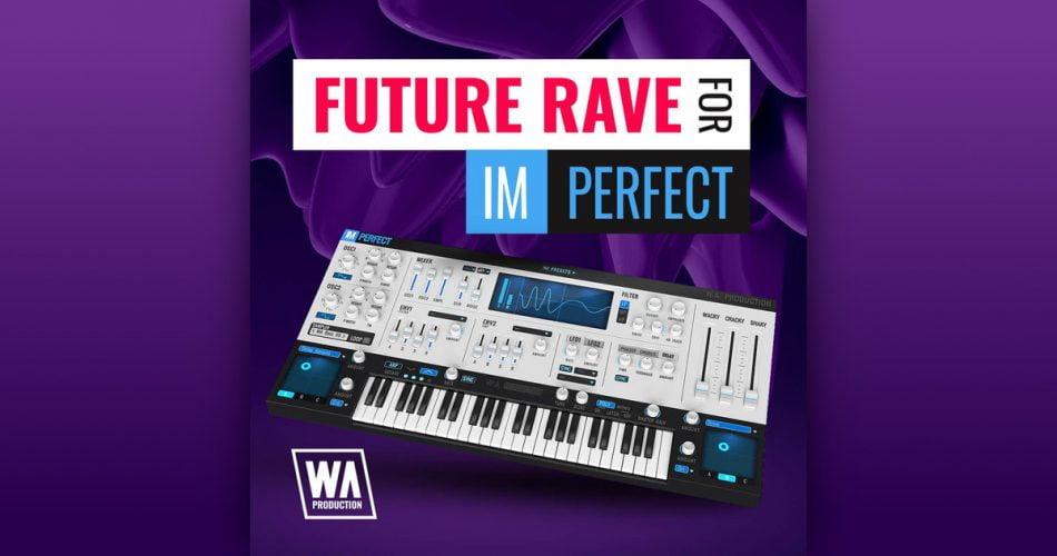 WA Future Rave for ImPerfect