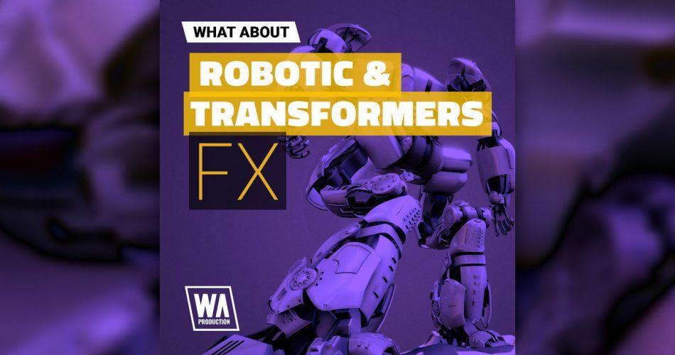 WA Robotic and Transformers FX