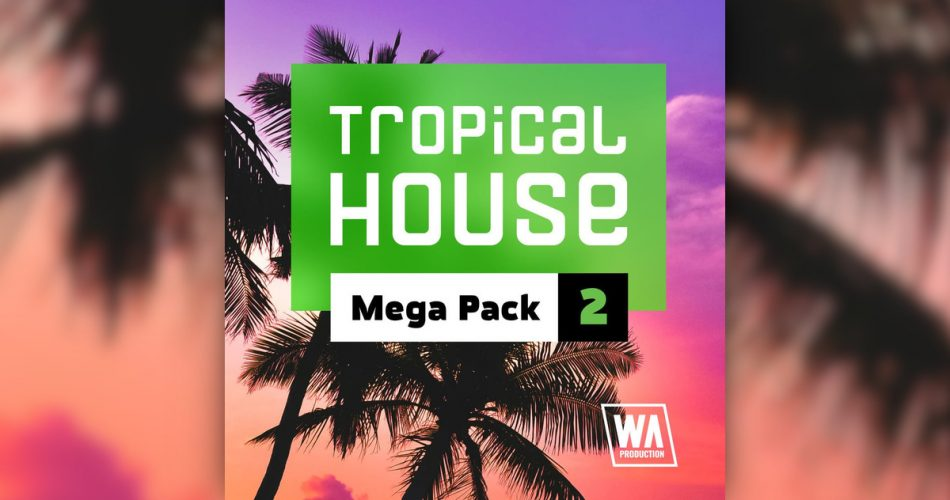 Tropical House Mega Pack 2: Sample packs, DAW templates & tutorial at 95% OFF