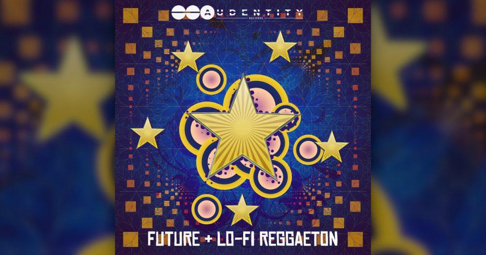 Audentity Records Future LoFi Reggaeton