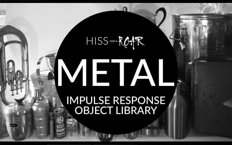 HISS and a ROAR Metal Objects