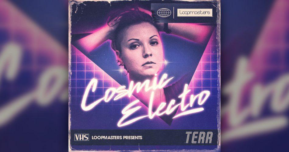 Loopmasters releases Cosmic Electro sample pack by TERR