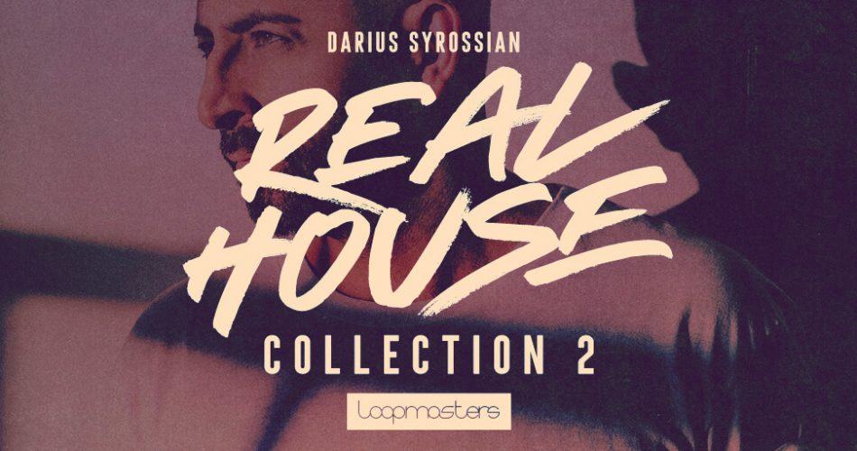 Loopmasters Darius Syrossian Real House Collection 2