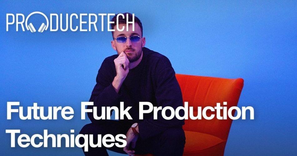 Producertech Future Funk Production Techniques