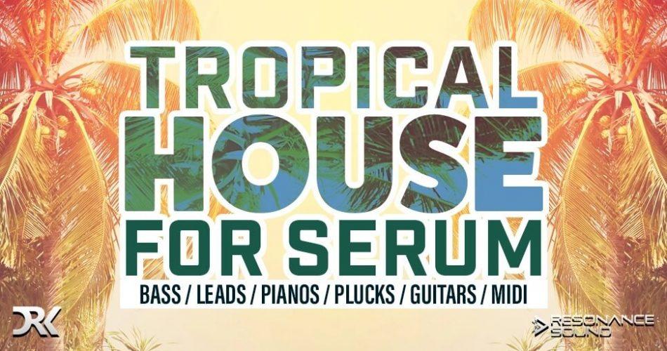 Tropical House for Serum