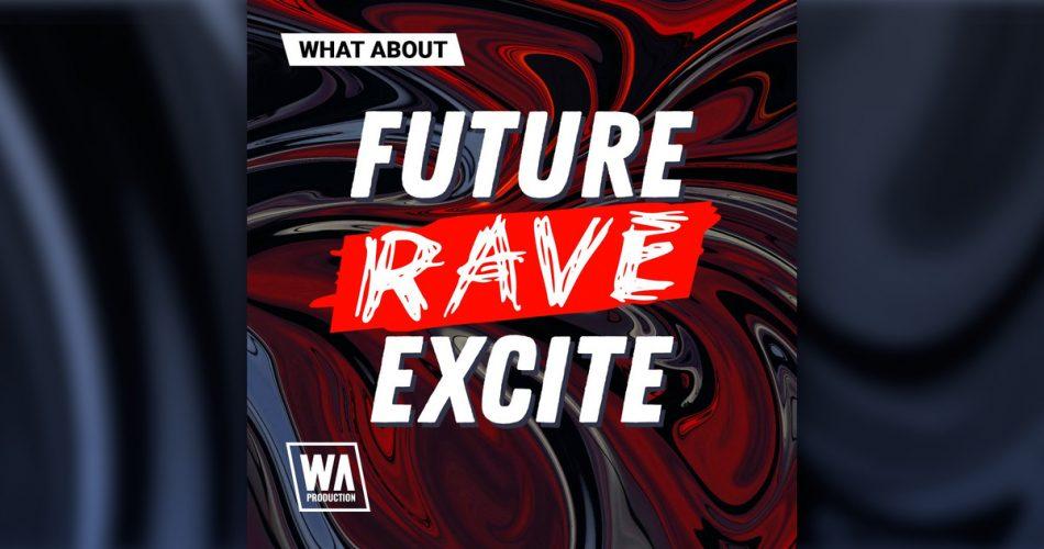 WA Production Future Rave Excite