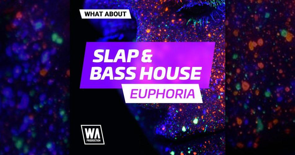 WA Slap Bass House Euphoria