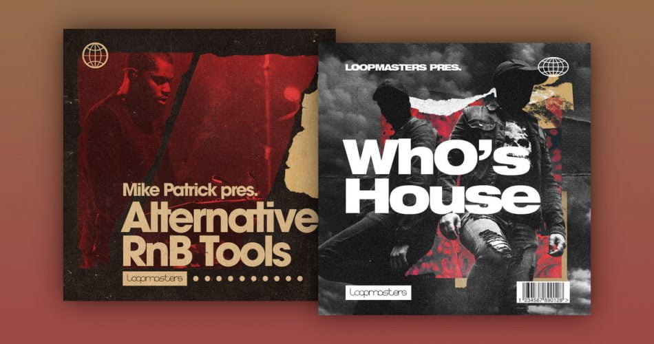 Loopmasters Wh0s House and Alternative RnB Tools