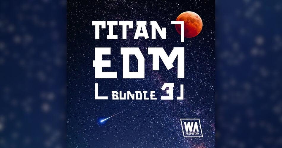 WA Titan EDM Bundle 3