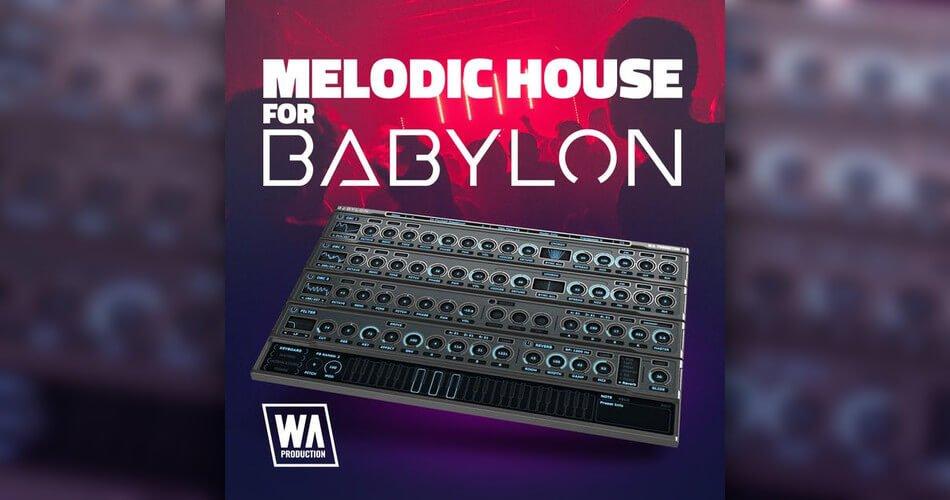 WA Melodic House for Babylon