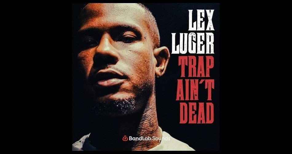 BandLab Sounds Lex Luger Trap Aint Dead