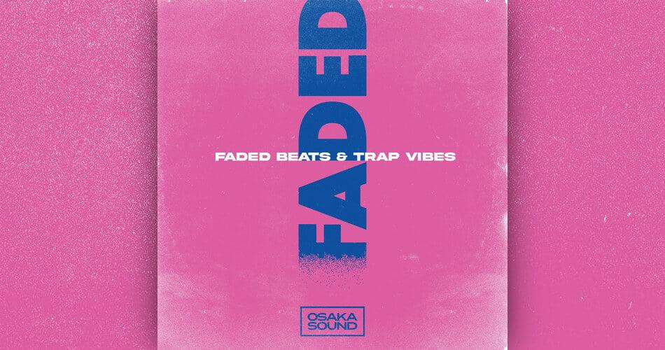 Osaka Sound Faded Beats and Trap Vibes